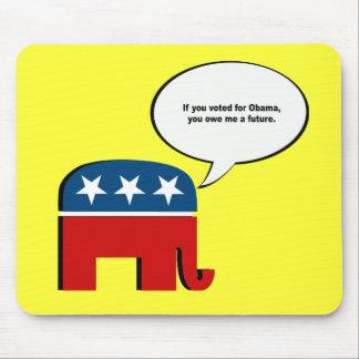 Si usted votó por Obama usted me debe un futuro Alfombrillas De Raton