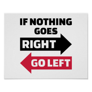 Si va nada a la derecha vaya a la izquierda poster