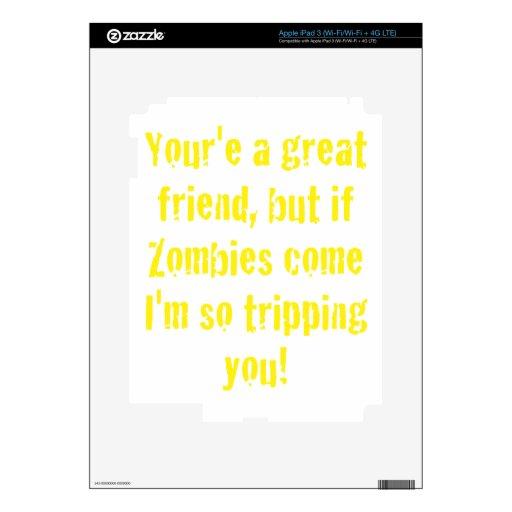 Si vienen los zombis Im que le disparan tan Pegatinas Skins Para iPad 3