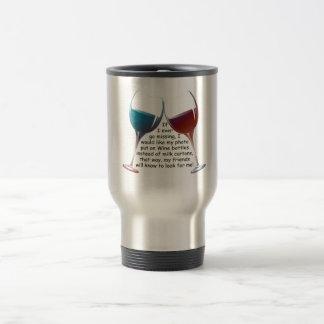 Si voy nunca a faltar… el vino de la diversión que taza de viaje