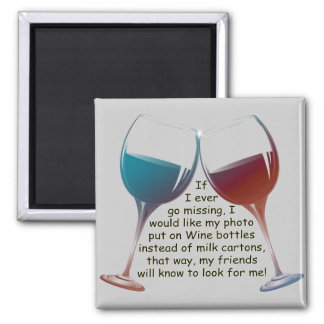 Si voy nunca falta… divertida Wine diciendo el Imán Cuadrado