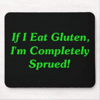 ¡Si yo como el gluten, soy totalmente Sprued! Alfombrilla De Ratones