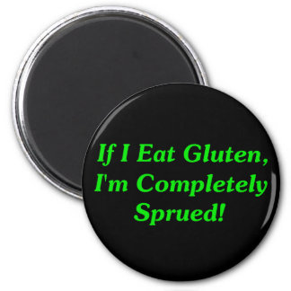 ¡Si yo como el gluten soy totalmente Sprued Imán De Frigorifico