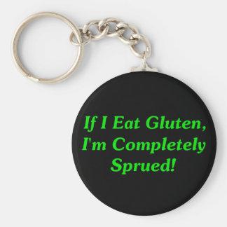 ¡Si yo como el gluten, soy totalmente Sprued! Llavero Redondo Tipo Pin