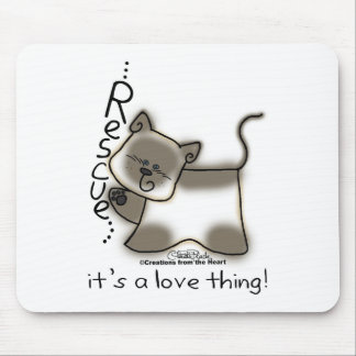 Siamese RESCUE...it's a love thing! Mouse Pad