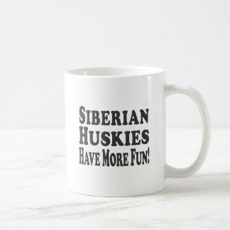 Siberian Huskies Have More Fun Coffee Mug