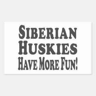 Siberian Huskies Have More Fun! Rectangular Sticker