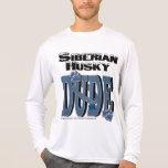 Siberian Husky DUDE Shirt