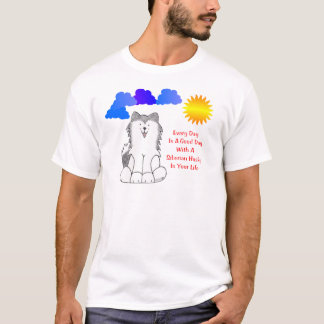 Siberian Husky Every Day Is A Good Day T-Shirt