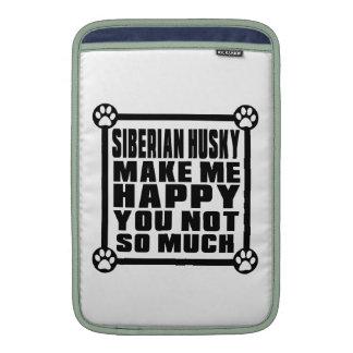 SIBERIAN HUSKY MAKE ME HAPPY YOU NOT SO MUCH MacBook AIR SLEEVE