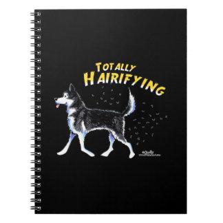 Siberian Husky Totally Hairifying Spiral Note Books