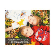 Sibling Bond Quote Wrapped Canvas with Your Photo Stretched Canvas Print