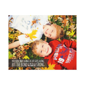 Sibling Bond Quote Wrapped Canvas with Your Photo Canvas Print