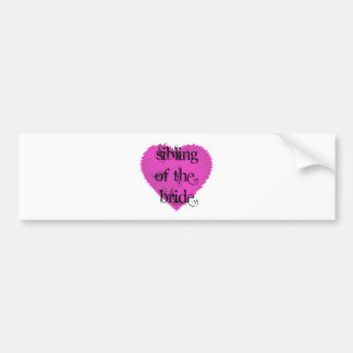 Sibling of the Bride Bumper Sticker