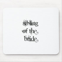 Sibling of the Bride Mouse Pad