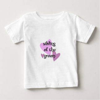 Sibling of the Groom Baby T-Shirt