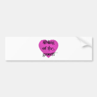 Sibling of the Groom Bumper Sticker