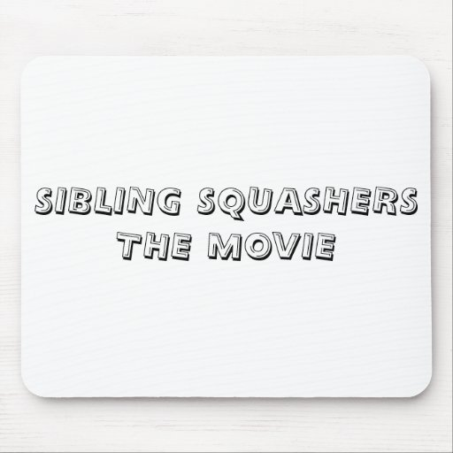 SIBLING SQUASHERSTHE MOVIE MOUSE PAD