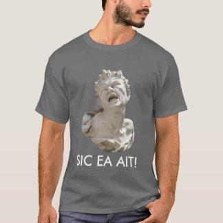 Sic ea ait! T-Shirt