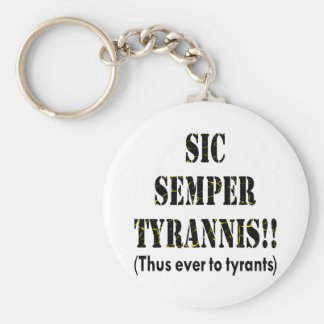 Sic Semper Tyrannis Latin: Thus Ever To Tyrants Keychain