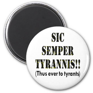 Sic Semper Tyrannis Latin Thus Ever To Tyrants Magnet