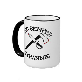 Sic Semper Tyrannis Mug