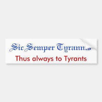 Sic Semper Tyrannis Pegatina Para Auto