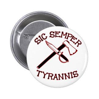 Sic Semper Tyrannis Pin Redondo 5 Cm