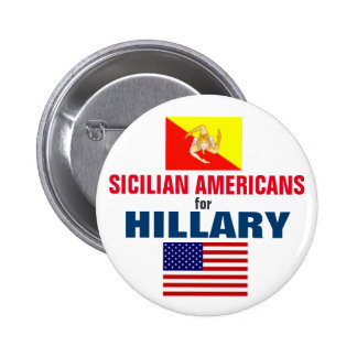 Sicilian Americans for Hillary 2016 Pinback Button
