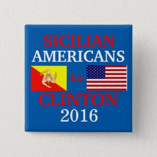 Sicilian Americans for Hillary Clinton Pinback Button