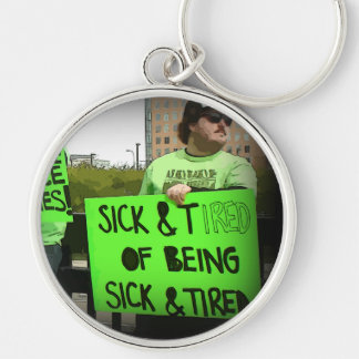 Sick and Tired of Lyme Disease Protest Key Chain