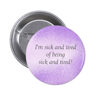 Sick and Tired - pin