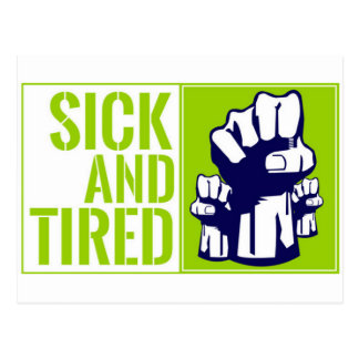 Sick and Tired Postcard