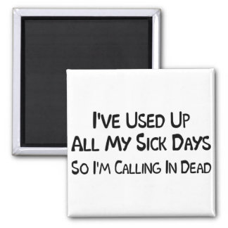 Sick Days 2 Inch Square Magnet