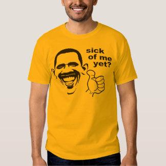 Sick of me yet t-shirt