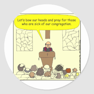 Sick of our congregation color cartoon round stickers
