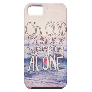 Sick Of Sleeping Alone iPhone SE/5/5s Case