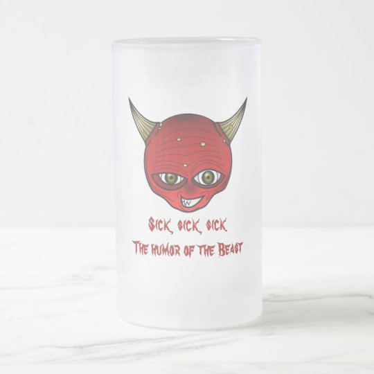 Sick, sick, sick--the humor of the Beast Frosted Glass Beer Mug