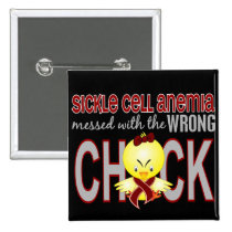 Sickle Cell Anemia Messed With Wrong Chick Pinback Button