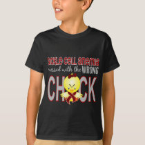 Sickle Cell Anemia Messed With Wrong Chick T-Shirt