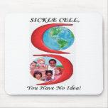 Sickle Cell, You Have No Idea! Mousepad