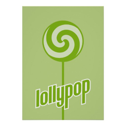 sickly sweet green lollypop posters