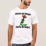 Sicko de Mayo: Mucho Drunko Playera