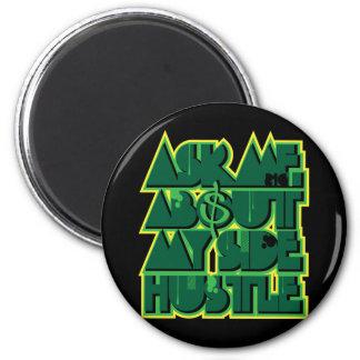 Side Hustle 2 Inch Round Magnet