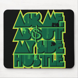 Side Hustle Mouse Pad