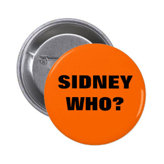 SIDNEY WHO? PIN