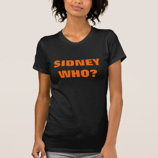 SIDNEY WHO? T-Shirt