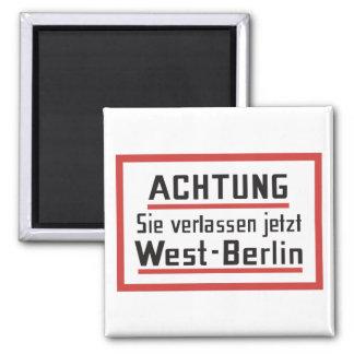 Sie verlassen jetzt West-Berlin, Germany Sign 2 Inch Square Magnet