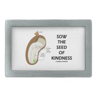 Siembre la semilla de la amabilidad (el humor de hebilla de cinturon rectangular