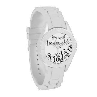 Siempre atrasado divertido relojes de pulsera